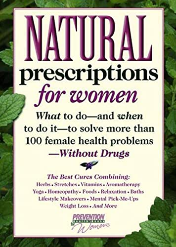 9780875964348: Natural Prescriptions for Women: What to Do-- And When to Do It-- To Solve More Than 100 Female Health Problems-- Without Drugs