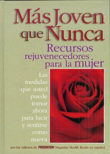 9780875964447: Mas joven que nunca: Recursos rejuvenecedores para la mujer : las medidas que usted puede tomar ahora para lucir y sentirse como nueva (Spanish Edition)