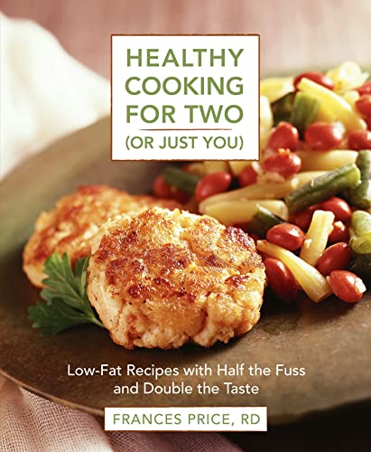 9780875964485: Healthy Cooking for Two (or Just You): Low-Fat Recipes with Half the Fuss and Double the Taste
