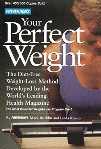 9780875964522: Prevention's Your Perfect Weight: The Diet-Free Weight Loss Method Developed By The World's Leading Health Magazine