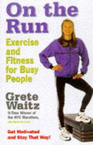 9780875964560: On the Run: Exercise and Fitness for Busy People