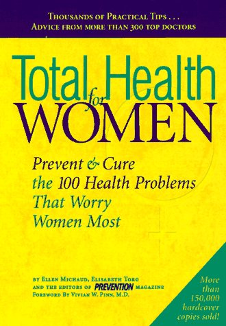 Total Health for Women: Prevent & Cure the 100 Health Problems That Worry Women Most (9780875964638) by Ellen Michaud; Elisabeth Torg