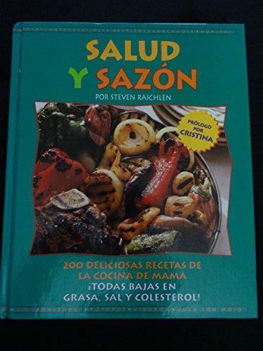 9780875964744: Salud Y Sazon: 200 Recetas De LA Cocina De Mama Todas Bajas En Grasa, Sal Y Colesterol!