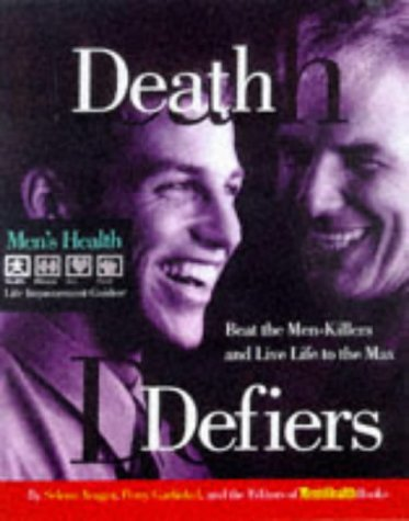 9780875964768: Death Defiers: Beat the Men-Killers and Live Life to the Max (Men's Health Life Improvement Guides)