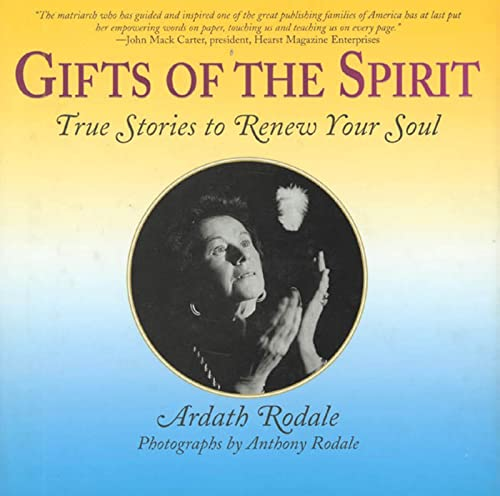 Gifts of the Spirit: True Stories to Renew Your Soul: Rodale, Ardath H.