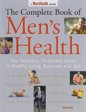 The Complete Book of Men's Health: The: Editors of Men's
