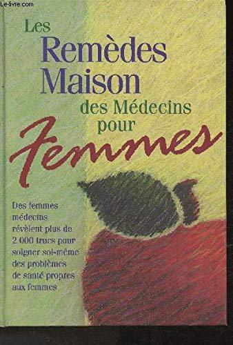 Les remèdes maison des médecins pour femmes (9780875965420) by [???]