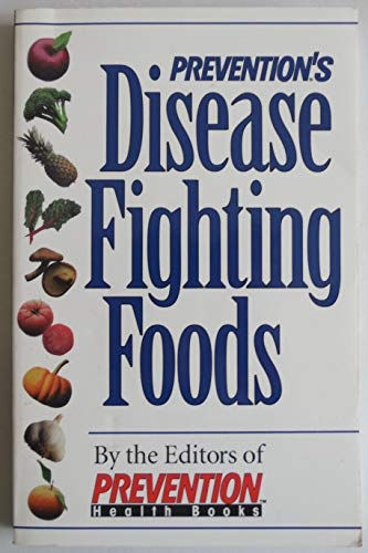 Prevention's Disease Fighting Foods