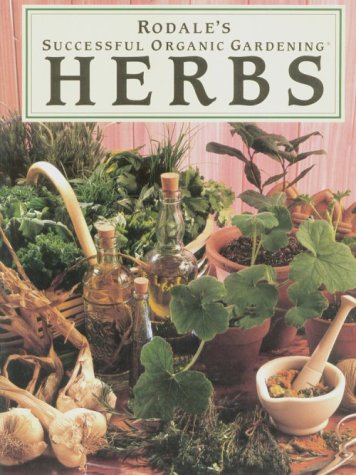 Rodale's Successful Organic Gardening: Herbs