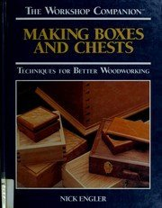 9780875965857: Making Boxes and Chests: Techniques for Better Woodworking (The Workshop Companion)