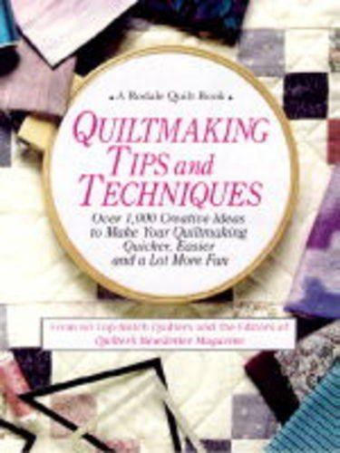 9780875965888: Quiltmaking Tips and Techniques: Over 1000 Creative Ideas to Make Your Quiltmaking Quicker, Easier, and a Lot More Fun (A Rodale quilt book)
