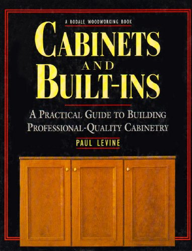 9780875965901: Cabinets and Built-Ins: A Practical Guide to Building Professional Quality Cabinetry