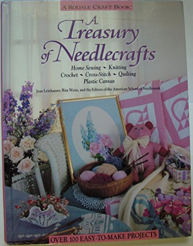 9780875965925: A treasury of needlecrafts : home sewing knitting crochet cross-stitch quilting plastic canvas