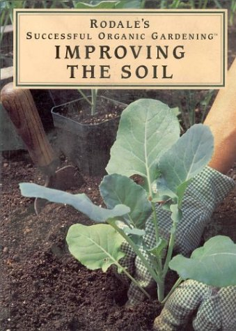 9780875966182: Rodale's Successful Organic Gardening: Improving the Soil