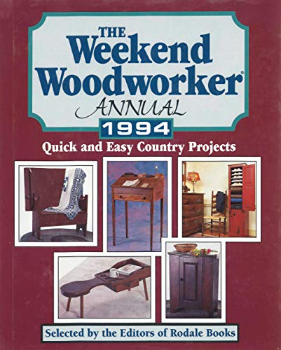 9780875966199: The Weekend Woodworker Anuual 1994 (Quick And Easy Country Projects)