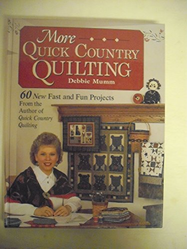 9780875966274: More Quick Country Quilting: 60 New Fast and Fun Projects from the Author of Quick Country Quilting (A Rodale Quilt Book)