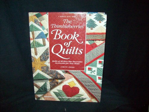 9780875966304: The Thimbleberries Book of Quilts: Quilts of All Sizes Plus Decorative Accessories for Your Home (Rodale Quilt Book)