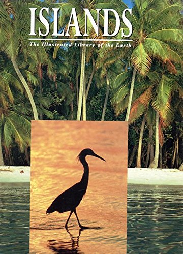 9780875966328: Islands (The Illustrated Library of the Earth)