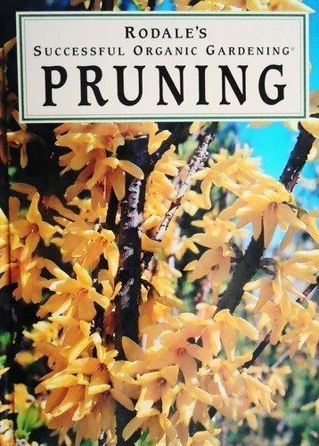 9780875966618: Pruning (Rodale's Successful Organic Gardening)