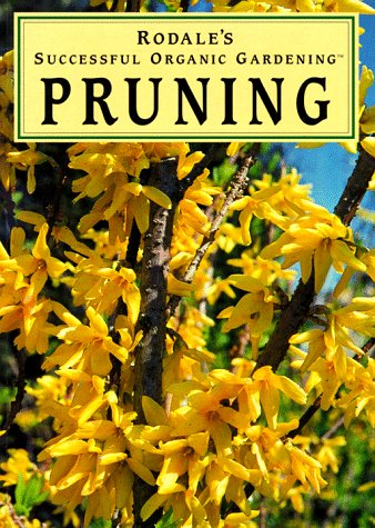 9780875966625: Pruning (Rodale's Successful Organic Gardening)