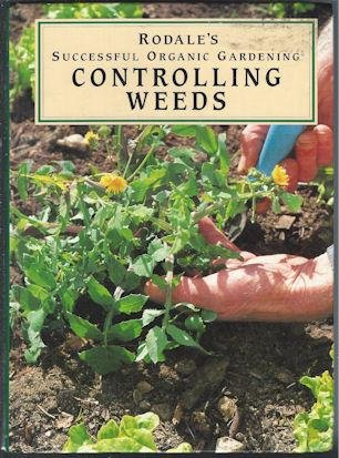 9780875966670: Controlling Weeds (Rodale's Successful Organic Gardening)