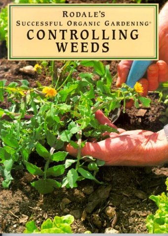 9780875966687: Controlling Weeds (Rodale's Successful Organic Gardening)