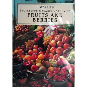 9780875966717: Fruits and Berries (Rodale's Successful Organic Gardening)