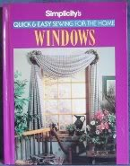 9780875966762: Simplicity's Quick & Easy Sewing for the Home: Windows
