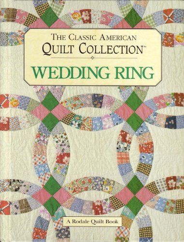 9780875966830: The Classic American Quilt Collection: Wedding Ring
