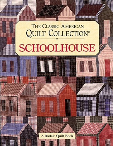 9780875966854: The Classic American Quilt Collection: Schoolhouse (Rodale Quilt Book)