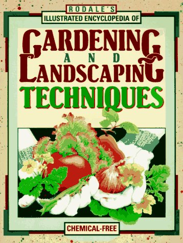 9780875966939: Rodale's Illustrated Encyclopedia of Gardening and Landscaping Techniques