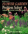 9780875966984: Rodale's Flower Garden Problem Solver: Annuals, Perennials, Bulbs, and Roses