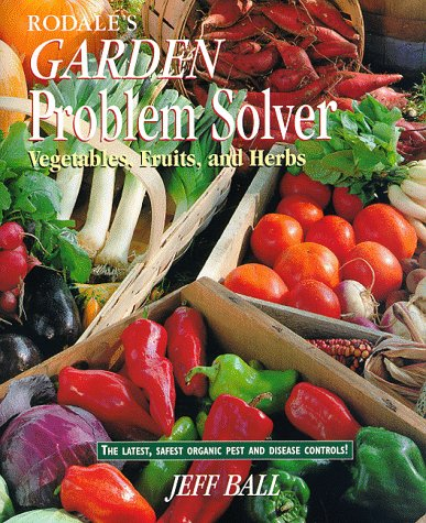 9780875966991: Rodale's Garden Problem Solver: Vegetables, Fruits, and Herbs