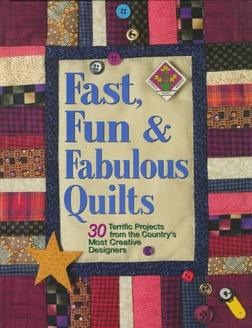 9780875967097: Fast, Fun, & Fabulous Quilts: 30 Terrific Projects from the Country's Most Creative Designers