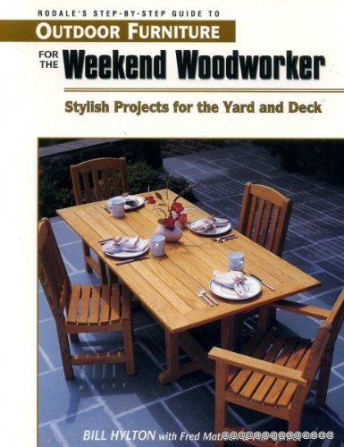 9780875967271: Rodale's Step-By-Step Guide to Outdoor Furniture for the Weekend Woodworker: Stylish Projects for the Yard and Deck