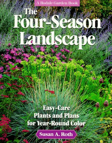 9780875967400: The Four-Season Landscape: Easy-Care Plants and Plans for Year-Round Color (Rodale Garden Book)