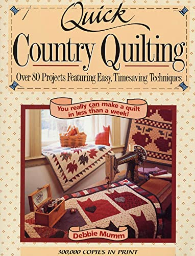 9780875967417: Quick Country Quilting: Over 80 Projects Featuring Easy, Timesaving Techniques