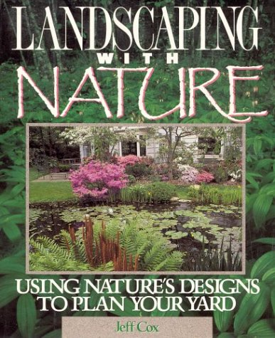 9780875967424: Landscaping With Nature: Using Nature's Designs to Plan Your Yard