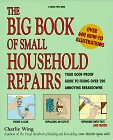 9780875967523: The Big Book of Small Household Repairs: Your Goof-proof Guide to Fixing Over 200 Annoying Breakdowns