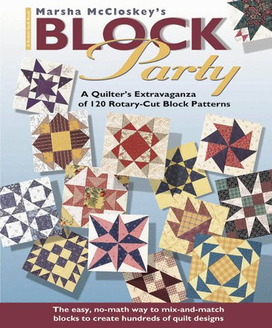 9780875967561: Marsha McCloskey's Block Party: A Quilter's Extravaganza of 120 Rotary-Cut Block Patterns (Rodale Quilt Book)