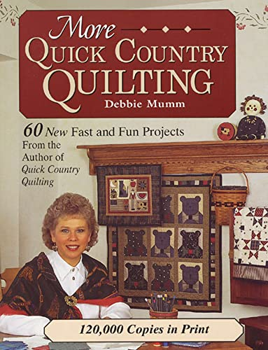 9780875967578: More Quick Country Quilting: 60 New Fast and Fun Projects (Rodale Quilt Book)