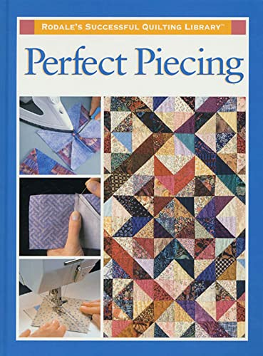 9780875967608: Perfect Piecing (Rodale's Successful Quilting Library)