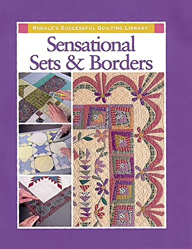 9780875967622: Sensational Sets and Borders (Rodale's Successful Quilting Library)