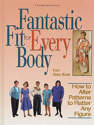 9780875967929: Fantastic Fit For Everybody: How to Alter Patterns to Flatter Your Figure (A Rodale Sewing Book)