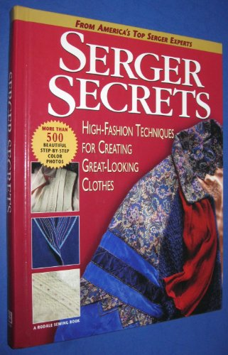 Serger Secrets: High-Fashion Techniques for Creating Great-Looking: Griffin, Mary; Hastings,