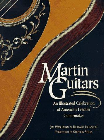 9780875967974: Martin Guitars: An Illustrated Celebration of America's Premier Guitarmaker