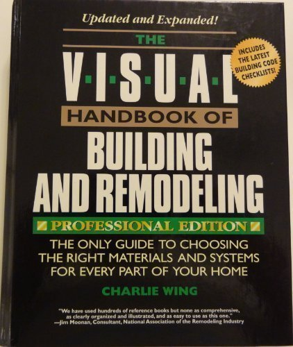9780875968087: The Visual Handbook of Building and Remodeling: The Only Guide to Choosing the Right Materials and Systems for Every Part of Your Home