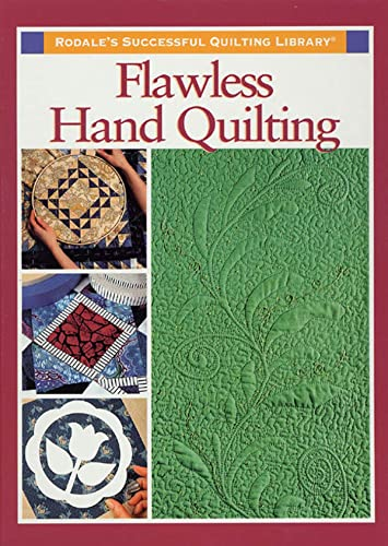 Flawless Hand Quilting (9780875968209) by Rodale Quilt Book Editors