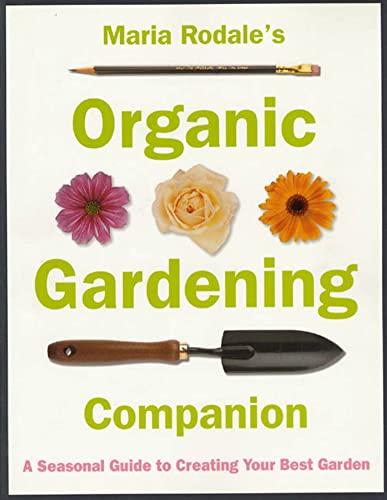 9780875968353: Maria Rodale's Organic Gardening Companion
