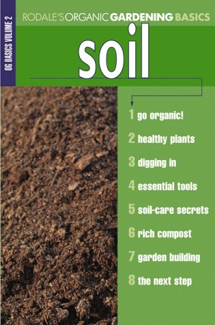 9780875968384: Organic Gardening Basics: Soil (Rodale Organic Gardening Basics)